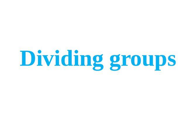 Dividing groups