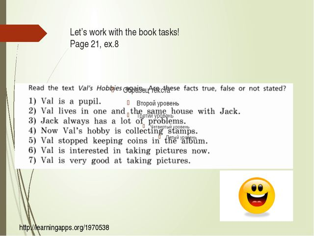 Let's work with the book tasks! Page 21, ex.8 http://learningapps.org/1970538