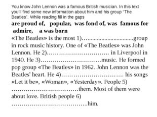 You know John Lennon was a famous British musician. In this text you'll find