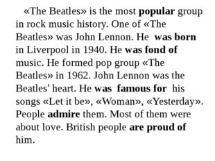 «The Beatles» is the most popular group in rock music history. One of «The B