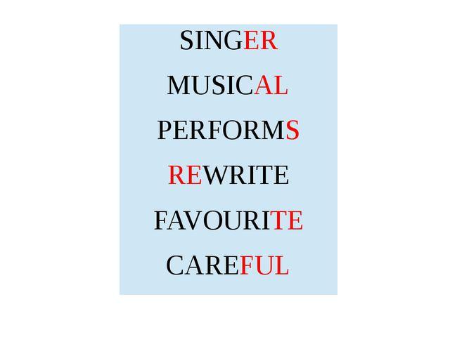 SINGER MUSICAL PERFORMS REWRITE FAVOURITE CAREFUL