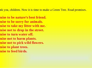 Thank you, children. Now it is time to make a Green Tree. Read promises. I p