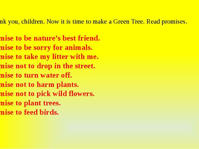 Thank you, children. Now it is time to make a Green Tree. Read promises. I p...