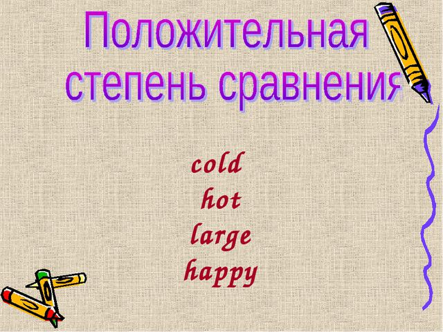 cold hot large happy