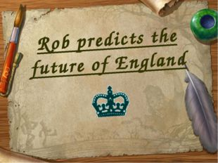 Rob predicts the future of England