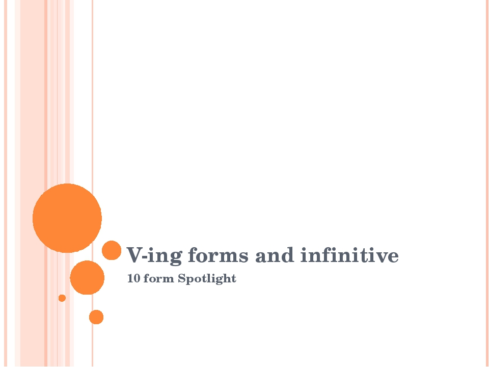 V-ing forms and infinitive 10 form Spotlight