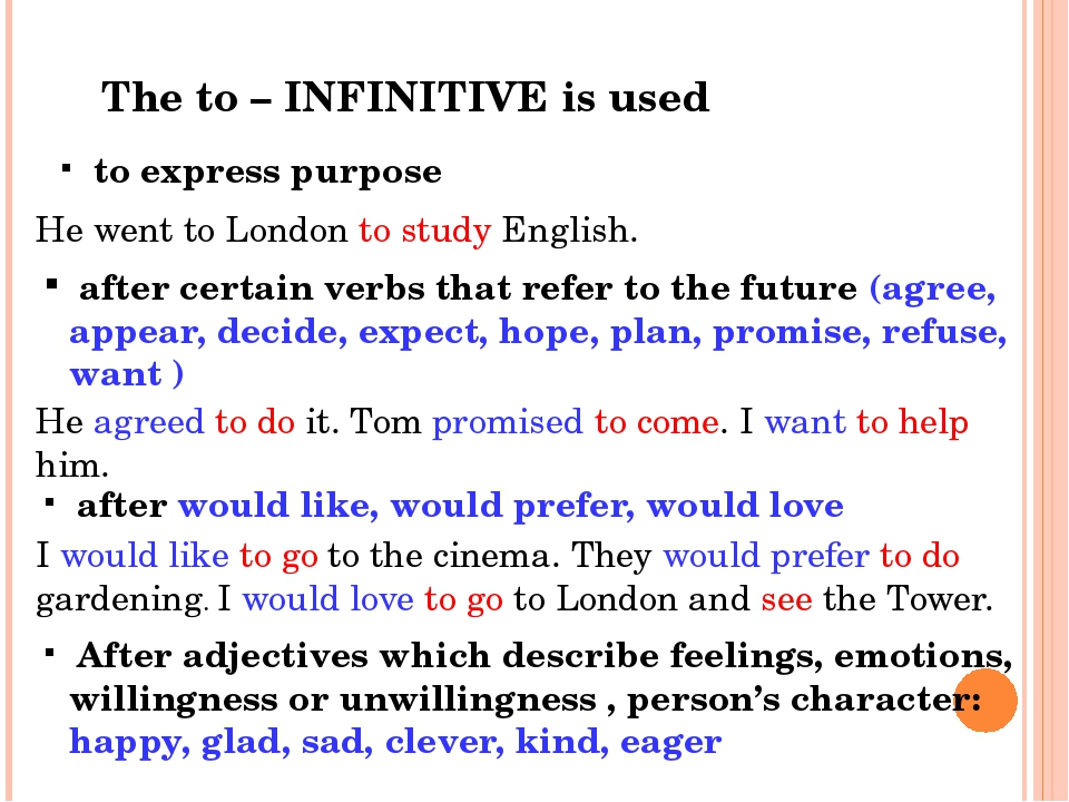 The to – INFINITIVE is used to express purpose He went to London to study En...
