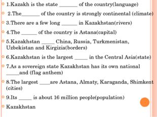 1.Kazakh is the state _______ of the country(language) 2.The_______ of the co