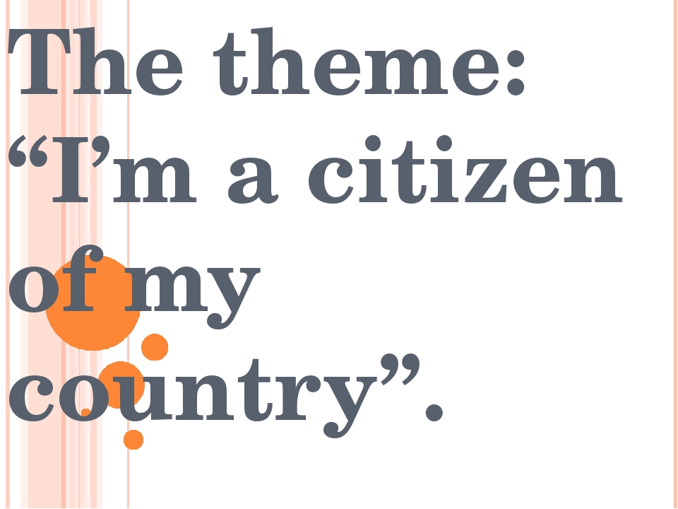 """The theme: """"I'm a citizen of my country""""."""