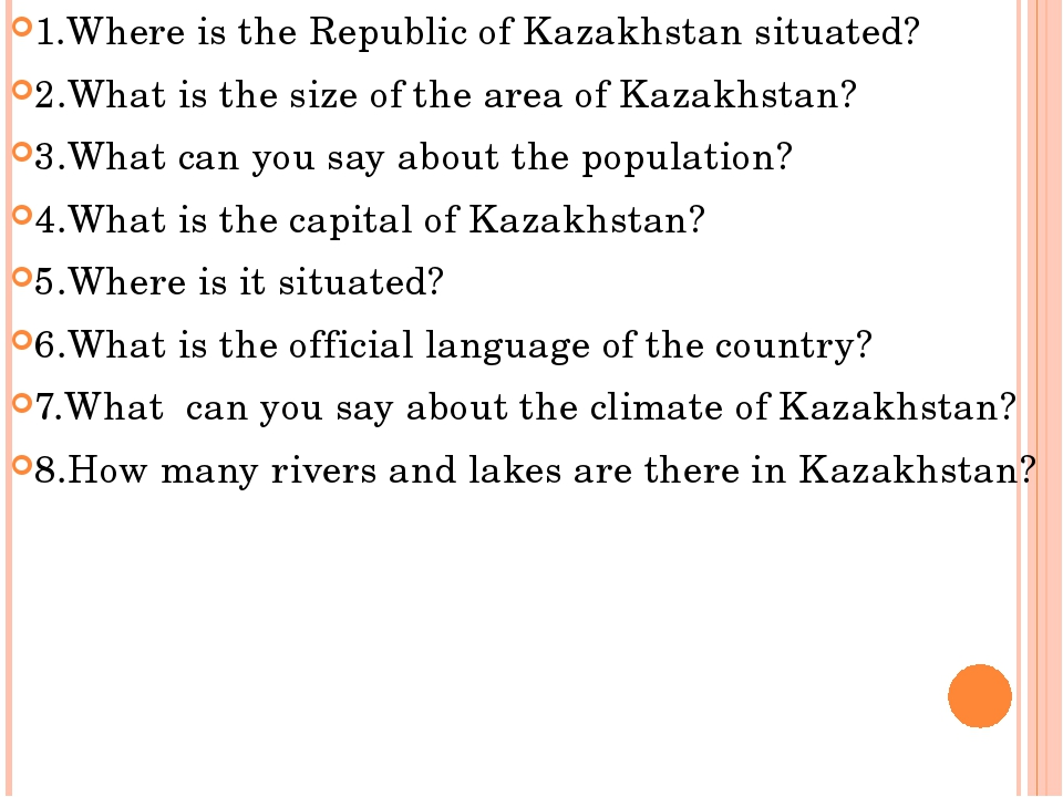 1.Where is the Republic of Kazakhstan situated? 2.What is the size of the are...