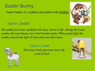 Easter Bunny Easter bunny is a symbol associated with fertility. Easter Candl