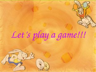 Let's play a game!!!