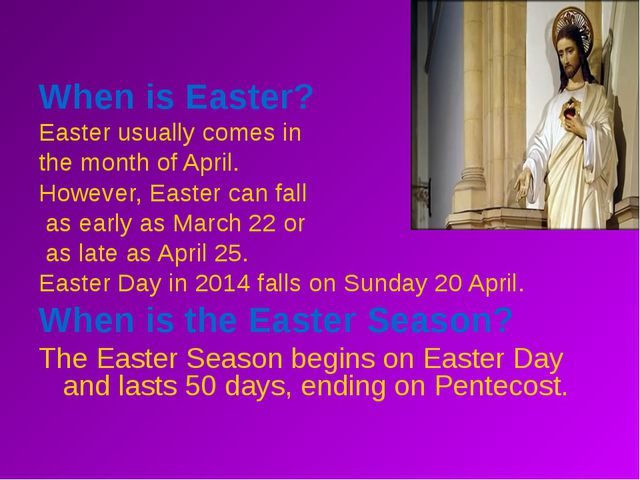 When is Easter? Easter usually comes in the month of April. However, Easter...