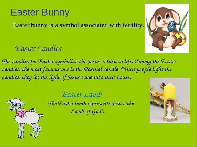 Easter Bunny Easter bunny is a symbol associated with fertility. Easter Candl...