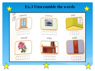 Ex.3 Unscramble the words