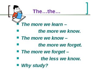 The…the… The more we learn – the more we know. The more we know – the more we