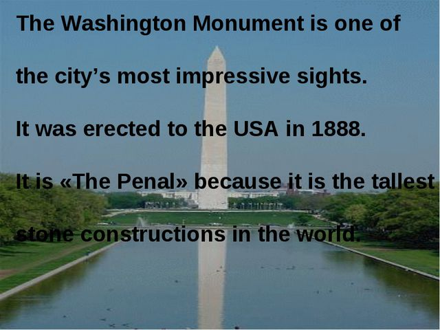 The Washington Monument is one of the city's most impressive sights. It was e...