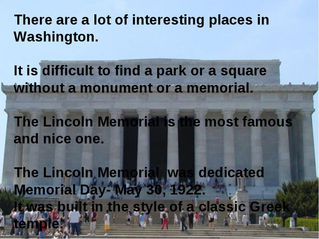 There are a lot of interesting places in Washington. It is difficult to find...