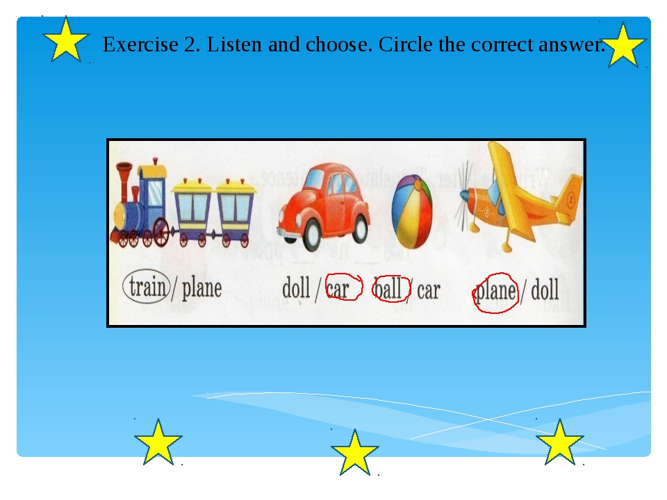 Exercise 2. Listen and choose. Circle the correct answer.