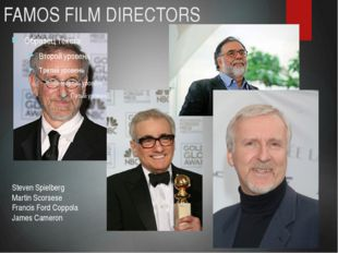FAMOS FILM DIRECTORS Steven Spielberg Martin Scorsese Francis Ford Coppola Ja