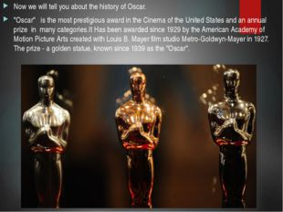 """Now we will tell you about the history of Oscar. """"Oscar"""" is the most prestigi"""