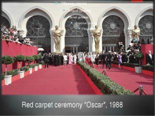 """Red carpet ceremony """"Oscar"""", 1988"""