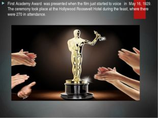 First Academy Award was presented when the film just started to voice in May