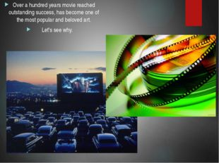 Over a hundred years movie reached outstanding success, has become one of the