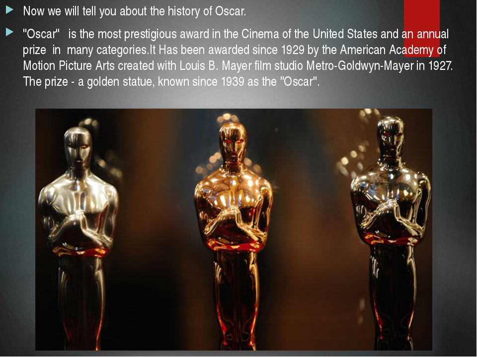 """Now we will tell you about the history of Oscar. """"Oscar"""" is the most prestigi..."""