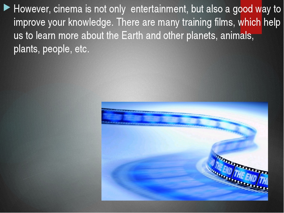 However, cinema is not only entertainment, but also a good way to improve you...