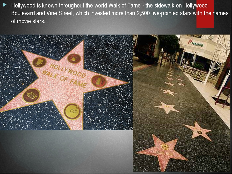 Hollywood is known throughout the world Walk of Fame - the sidewalk on Hollyw...
