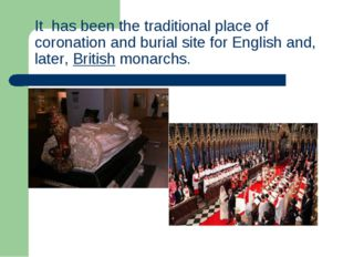 It has been the traditional place ofcoronationand burial site forEnglisha