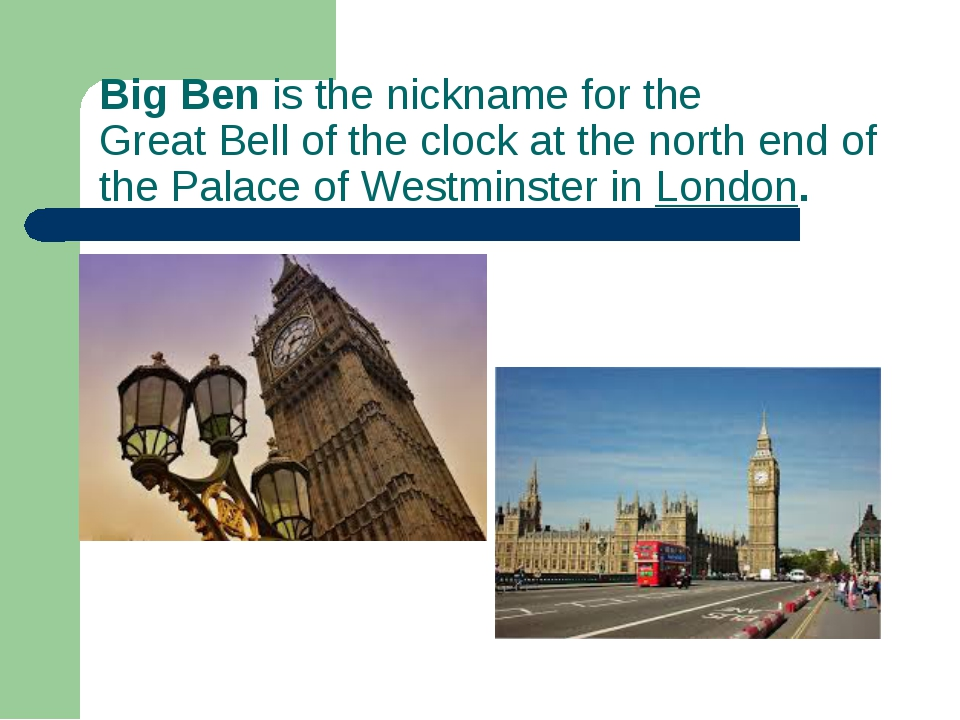 Big Benis the nickname for the GreatBellof theclockat the north end of t...