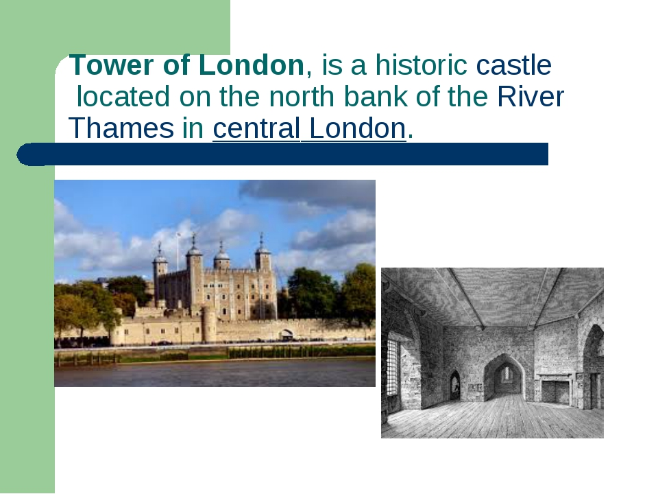 Tower of London, is a historiccastlelocated on the north bank of theRiver...