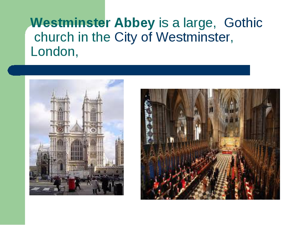 Westminster Abbey is a large, Gothicchurch in theCity of Westminster, Lond...