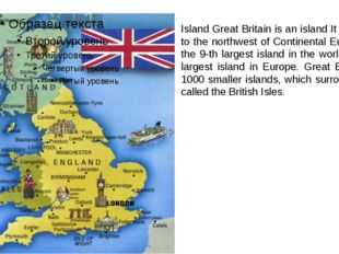 Island Great Britain is an island It is situated to the northwest of Continen