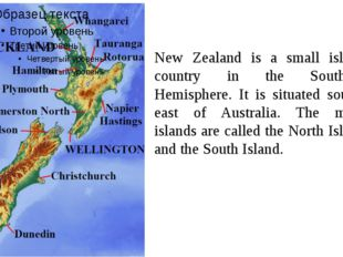 New Zealand is a small island country in the Southern Hemisphere. It is situa