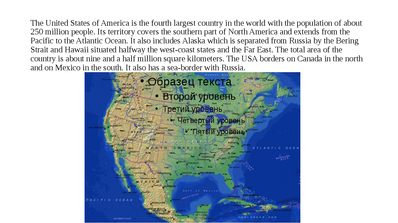 The United States of America is the fourth largest country in the world with...