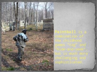 """Paintball is a combination of the childhood games """"tag"""" and """"hide-and-seek"""","""