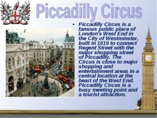 Piccadilly Circus is a famous public place of London's West End in the City o