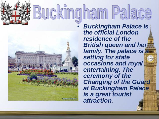 Buckingham Palace is the official London residence of the British queen and h...