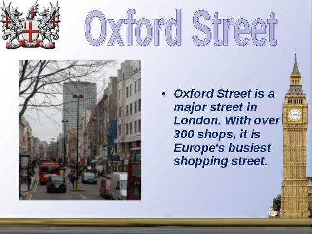 Oxford Street is a major street in London. With over 300 shops, it is Europe'...