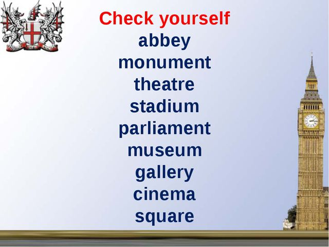 Check yourself abbey monument theatre stadium parliament museum gallery cinem...