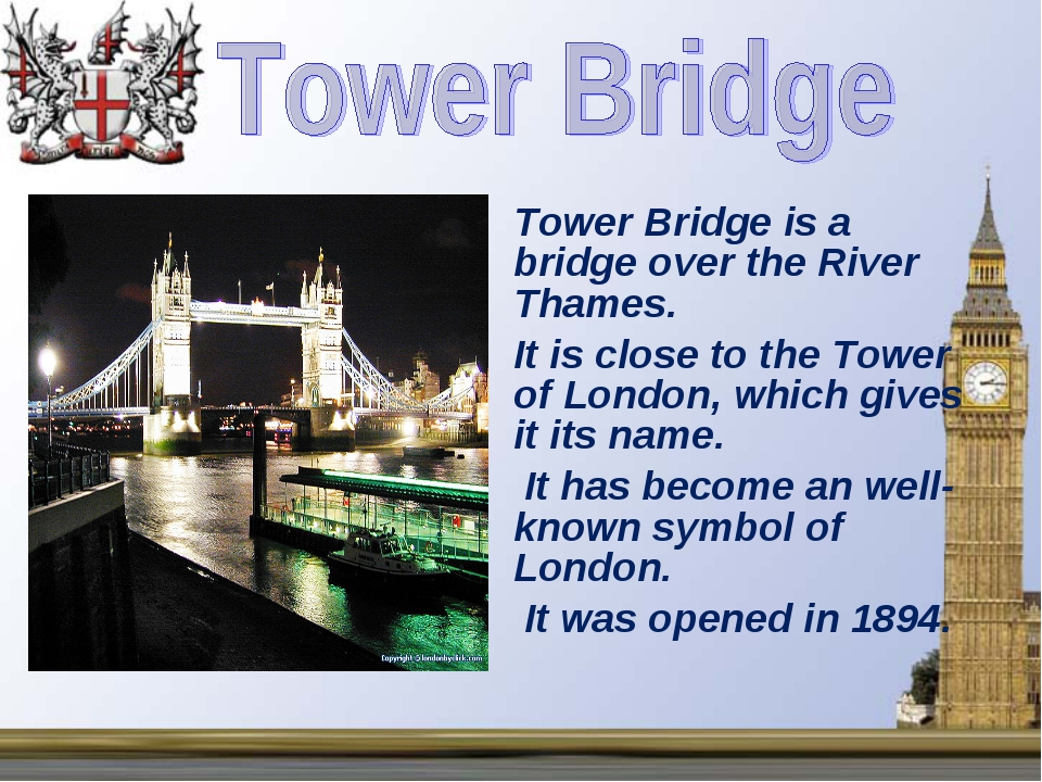 Tower Bridge is a bridge over the River Thames. It is close to the Tower of L...
