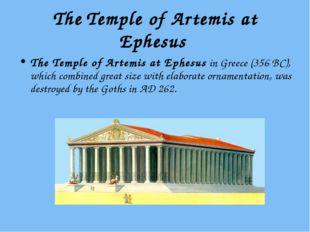 The Temple of Artemis at Ephesus The Temple of Artemis at Ephesus in Greece (
