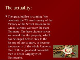 The actuality: The great jubilee is coming. We celebrate the 70th Anniversary