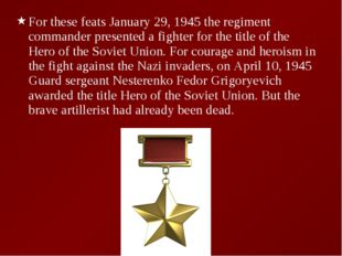 For these feats January 29, 1945 the regiment commander presented a fighter f