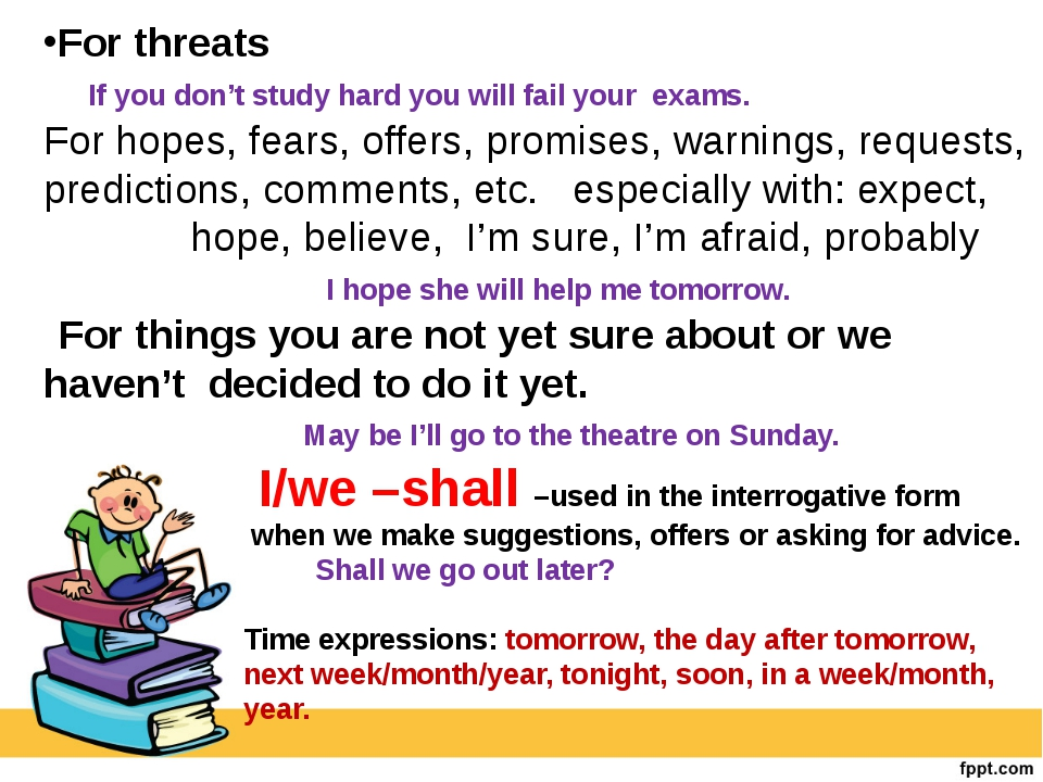 For threats If you don't study hard you will fail your exams. For hopes, fear...