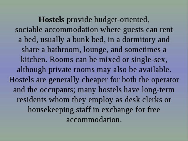 Hostels provide budget-oriented, sociable accommodation where guests can rent...