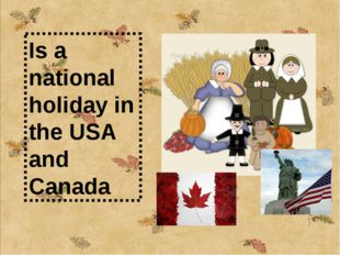Is a national holiday in the USA and Canada